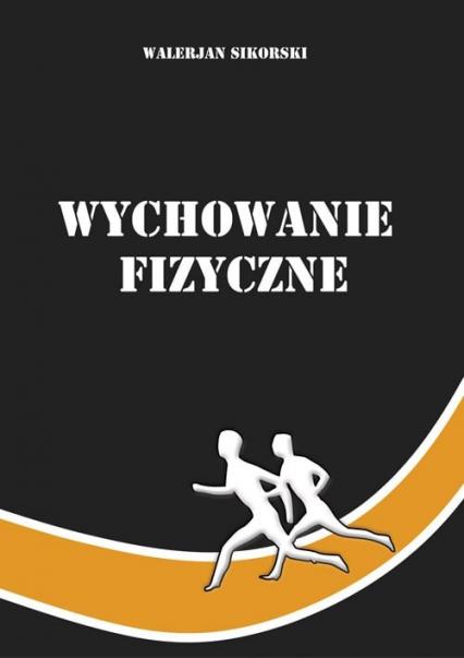 Wychowanie fizyczne - Walerian Sikorski   okładka