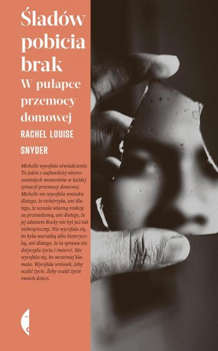 Śladów pobicia brak W pułapce przemocy domowej - Snyder Rachel Louise | okładka