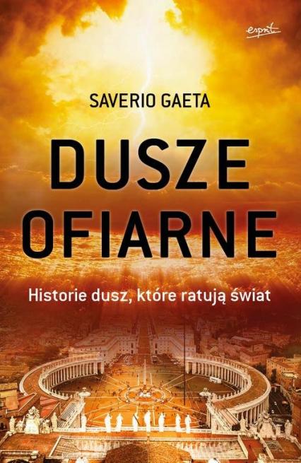 Dusze ofiarne Historie dusz, które ratują świat - Saverio Gaeta | okładka
