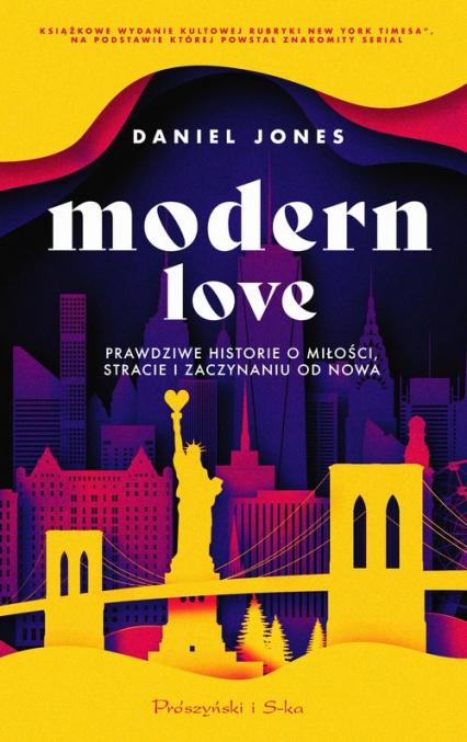 Modern Love Prawdziwe historie o miłości, stracie i zaczynaniu od nowa - Daniel Jones   okładka