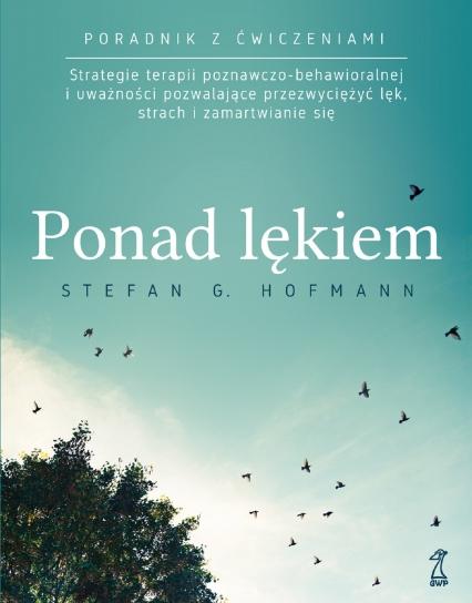 Ponad lękiem - Stefan G. Hofmann | okładka