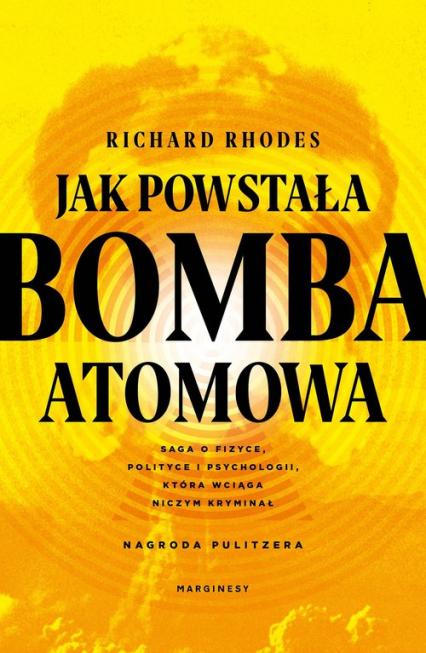 Jak powstała bomba atomowa - Richard Rhodes | okładka