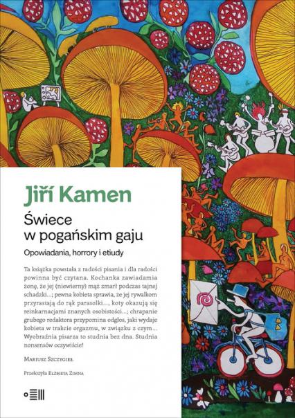 Świece w pogańskim gaju Opowiadania, horrory i etiudy - Jiří Kamen | okładka
