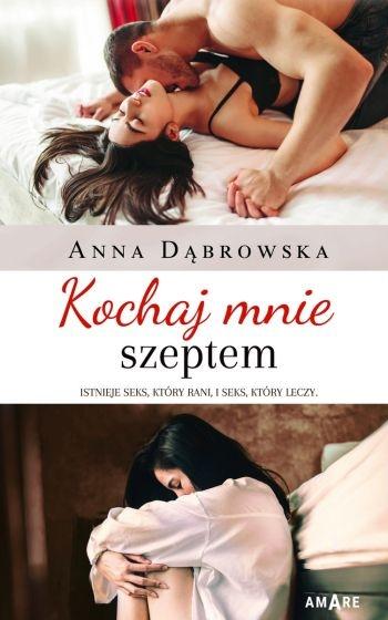 Kochaj mnie szeptem - Anna Dąbrowska | okładka