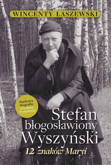 Stefan Błogosławiony Wyszyński - Wincenty Łaszewski | okładka