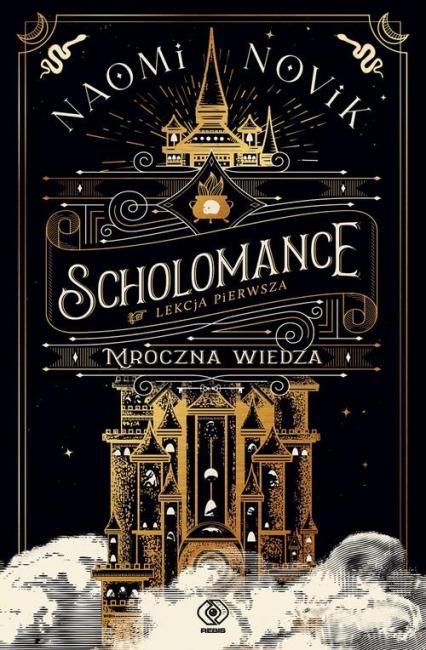 Scholomance Lekcja pierwsza Mroczna wiedza - Naomi Novik | okładka