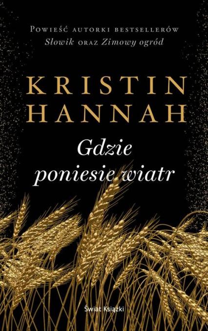 Gdzie poniesie wiatr - Kristin Hannah | okładka