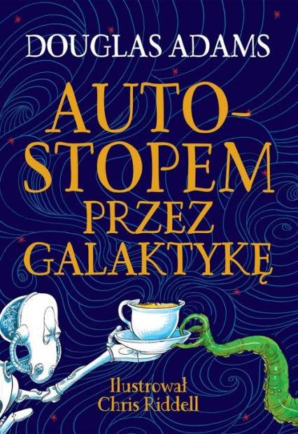 Autostopem przez Galaktykę Edycja ilustrowana - Douglas Adams | okładka