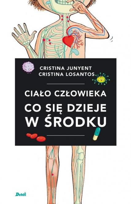 Ciało człowieka Co się dzieje w środku - Cristina Junyent | okładka