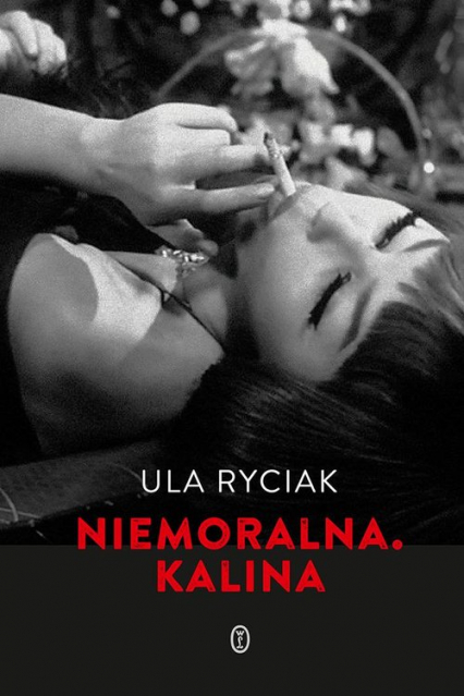 Niemoralna Kalina - Ula Ryciak | okładka