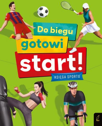 Do biegu gotowi start! Księga sportu - Joanna Wiśniowska | okładka