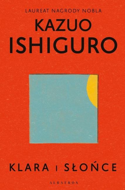 Klara i słońce - Kazuo Ishiguro   okładka