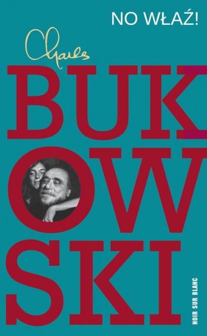No właź! - Charles Bukowski | okładka