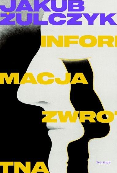 Informacja zwrotna - Jakub Żulczyk | okładka