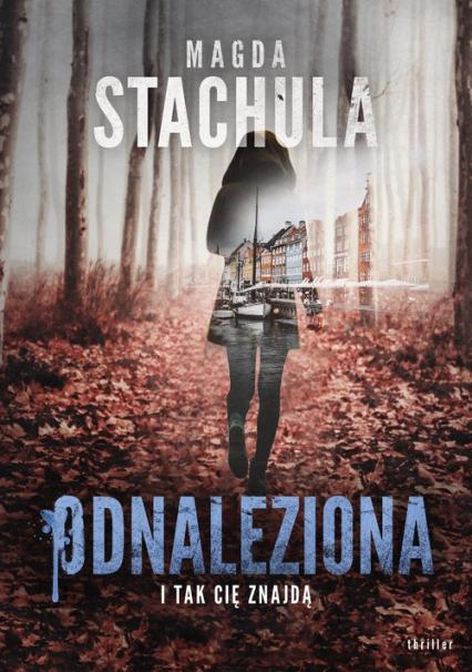 Odnaleziona - Magda Stachula   okładka