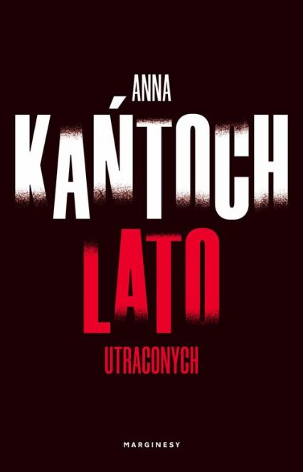 Lato utraconych - Anna Kańtoch   okładka
