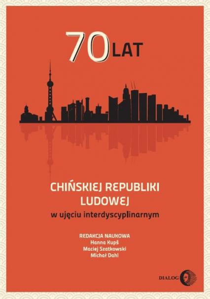 70 lat Chińskiej Republiki Ludowej w ujęciu interdyscyplinarnym - zbiorowa praca | okładka