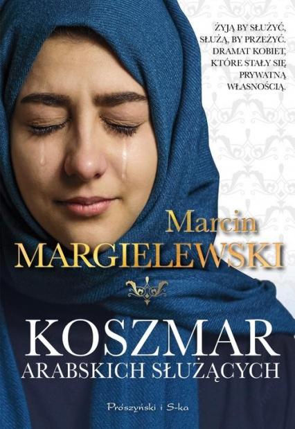 Koszmar arabskich służących - Marcin Margielewski   okładka