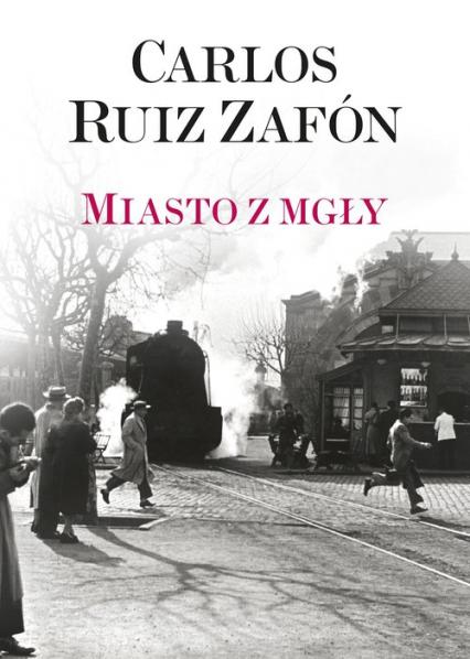 Miasto z mgły - Zafon Carlos Ruiz | okładka