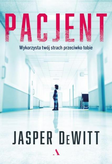 Pacjent - Jasper DeWitt   okładka