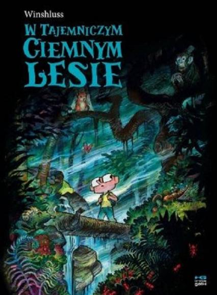 W tajemniczym ciemnym lesie - Winshluss   okładka
