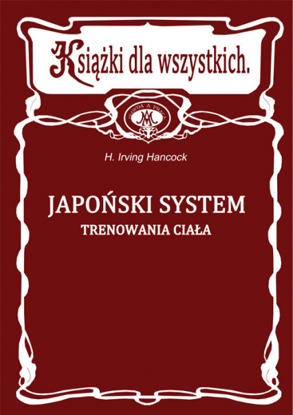 Japoński system trenowania ciała - Irving Hancock | okładka