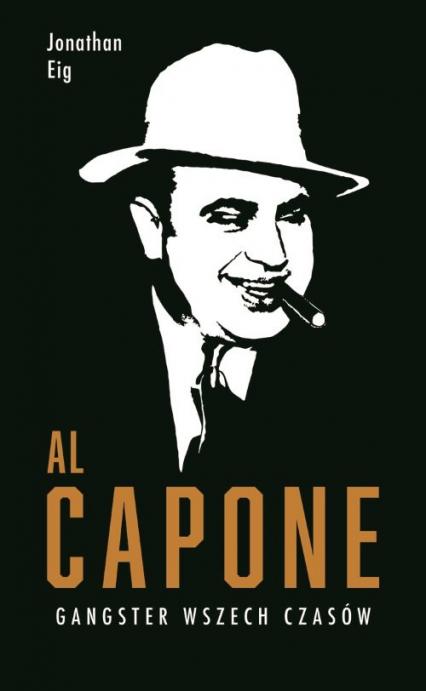 Al Capone Gangster wszech czasów - Jonathan Eig | okładka