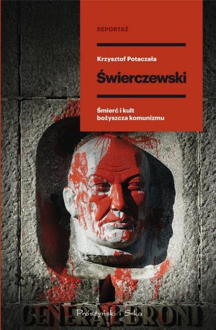 Świerczewski Śmierć i kult bożyszcza komunizmu - Krzysztof Potaczała   okładka