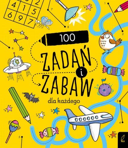 100 zadań i zabaw dla każdego -  | okładka