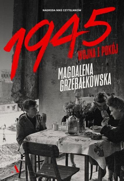 1945 Wojna i pokój - Magdalena Grzebałkowska | okładka
