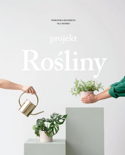 Projekt Rośliny - Sieńko Ola, Muszkieta Weronika | okładka