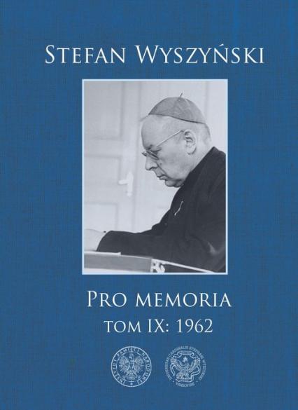 Pro memoria Tom 9 1962 - Stefan Wyszyński | okładka
