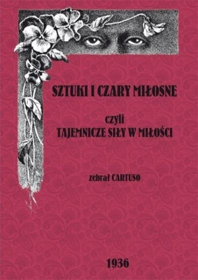 Sztuki i czary miłosne czyli tajemnicze czary w miłości  - Cartuso   okładka