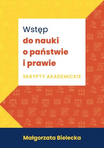 Wstęp do nauki o państwie i prawie Skrypty akademickie - Małgorzata Bielecka   okładka
