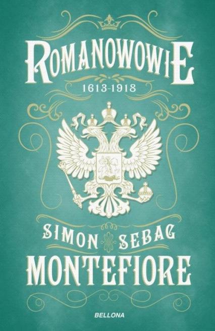 Romanowowie 1613-1918 - Montefiore Simon Sebag | okładka