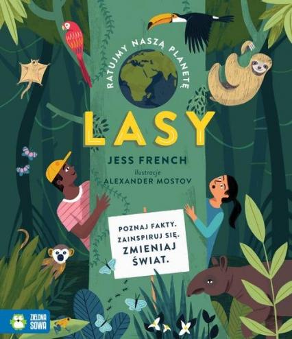 Ratujmy naszą planetę Lasy - Jess French | okładka