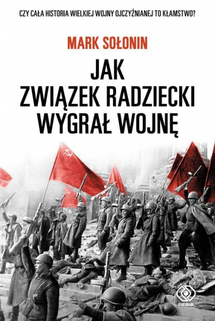 Jak Związek Radziecki wygrał wojnę - Mark Sołonin   okładka