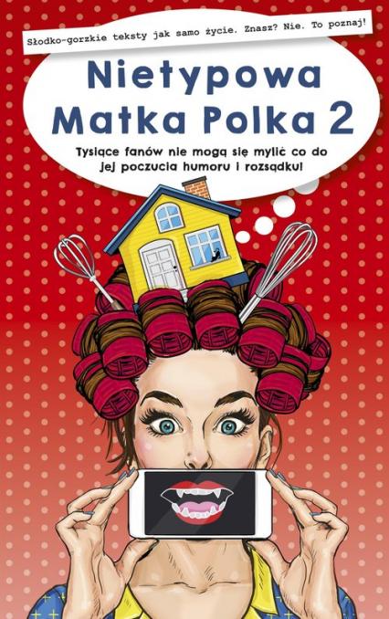 Nietypowa Matka Polka 2  - Nietypowa Matka Polka   okładka