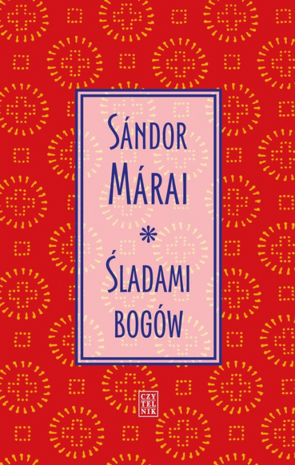 Śladami bogów - Sandor Marai   okładka