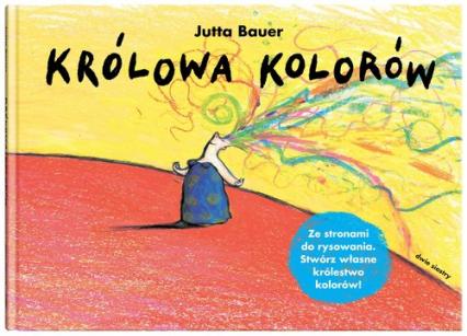 Królowa kolorów - Jutta Bauer   okładka
