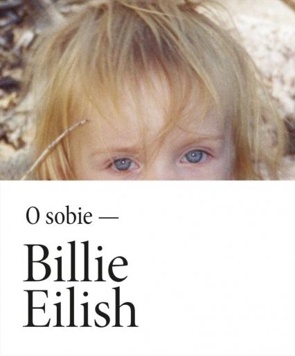 Billie Eilish. O sobie  - Billie Eilish | okładka