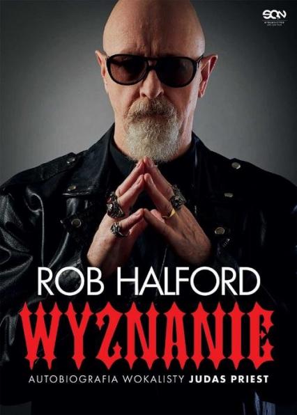 Rob Halford Wyznanie Autobiografia wokalisty Judas Priest - Rob Halford | okładka