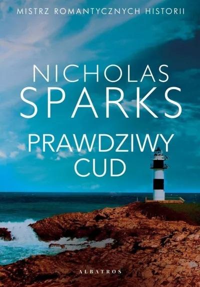Prawdziwy cud  - Nicholas Sparks | okładka