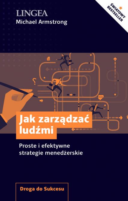 Jak zarządzać ludźmi Proste i efektywne strategie menedżerskie - Michael Armstrong | okładka