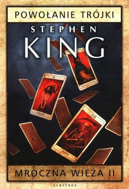 Mroczna wieża Tom 2 Powołanie Trójki - Stephen King   okładka