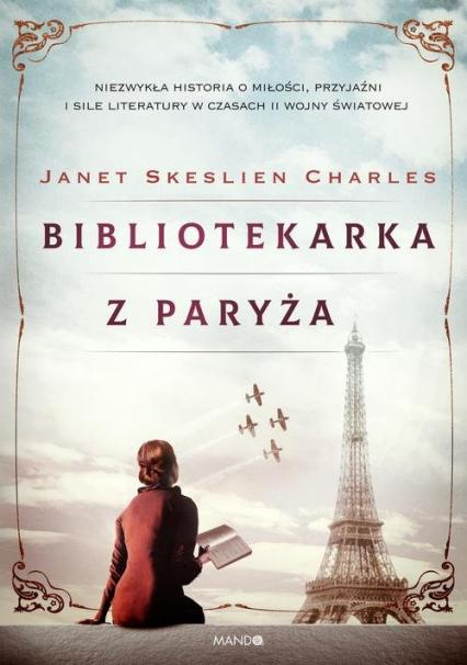 Bibliotekarka z Paryża - Charles Janet Skeslien   okładka