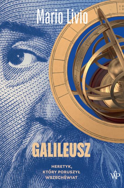 Galileusz. Heretyk, który poruszył wszechświat - Mario Livio | okładka
