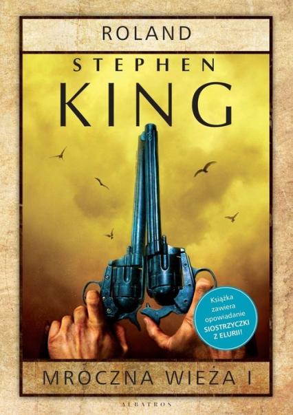 Mroczna Wieża 1 Roland - Stephen King | okładka