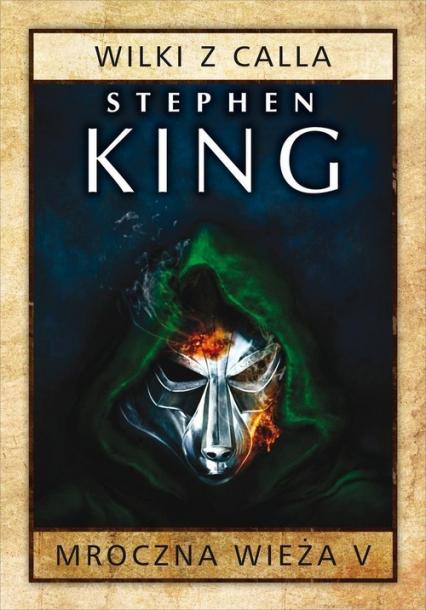 Mroczna Wieża 5 Wilki z Calla - Stephen King | okładka