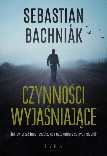 Czynności wyjaśniające - Sebastian Bachniak   okładka